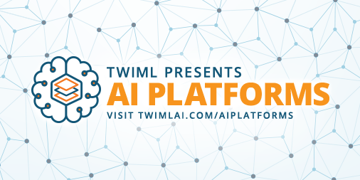 TWIML Presents AI Platforms