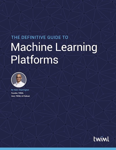 The Definitive Guide to Machine Learning Platforms - eBook Cover
