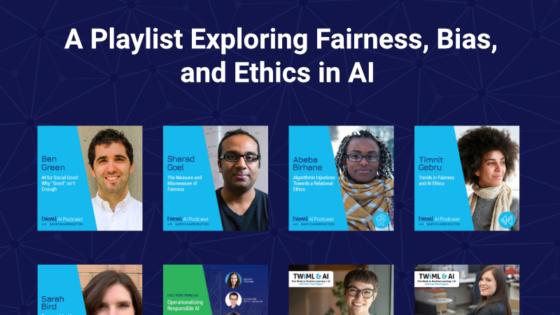 AI Fairness Bias and Ethics Playlist - TWIML AI Podcast