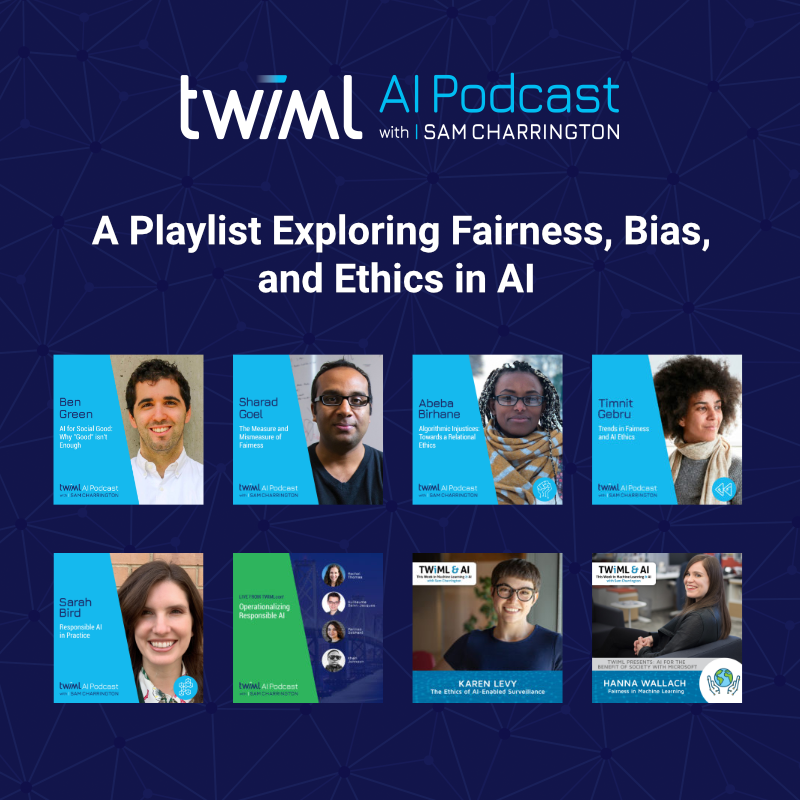 AI Fairness Bias and Ethics Playlist - TWIML AI Podcast