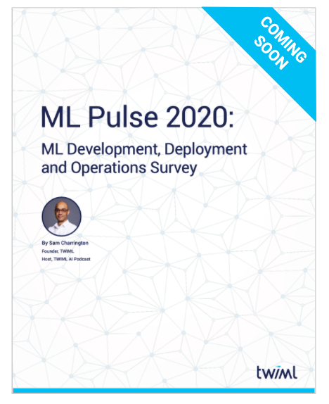COVER: ML PULSE 2020: TWIML ML Development, Deployment and Operations Survey