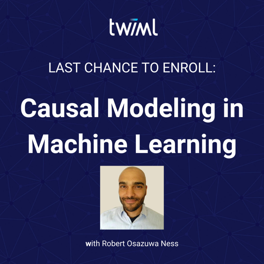 Last Chance to Enroll - Causal Modeling in ML - Summer 2020