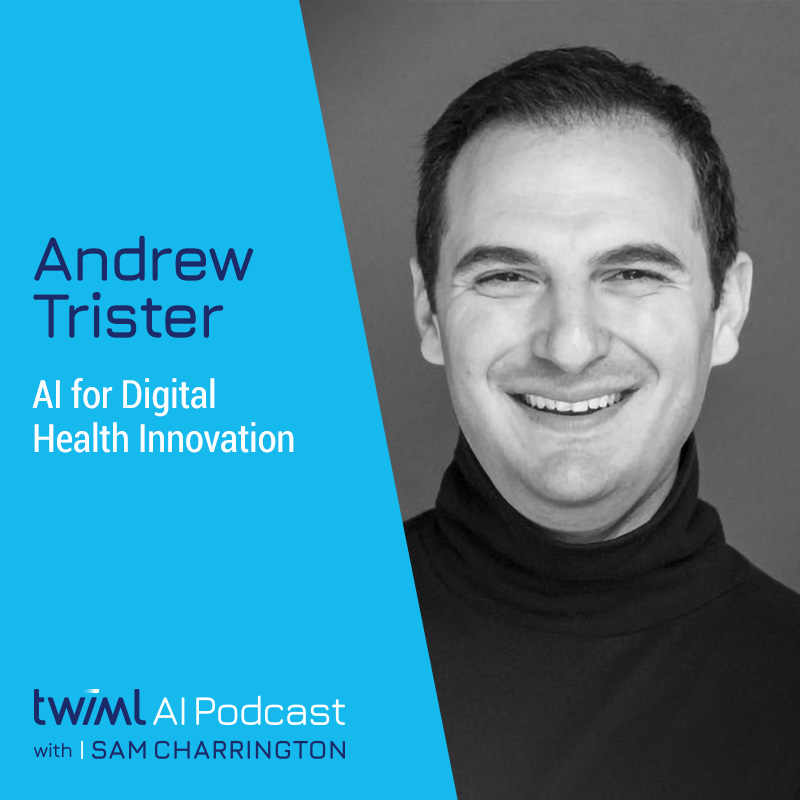 AI for Digital Health Innovation with Andrew Trister