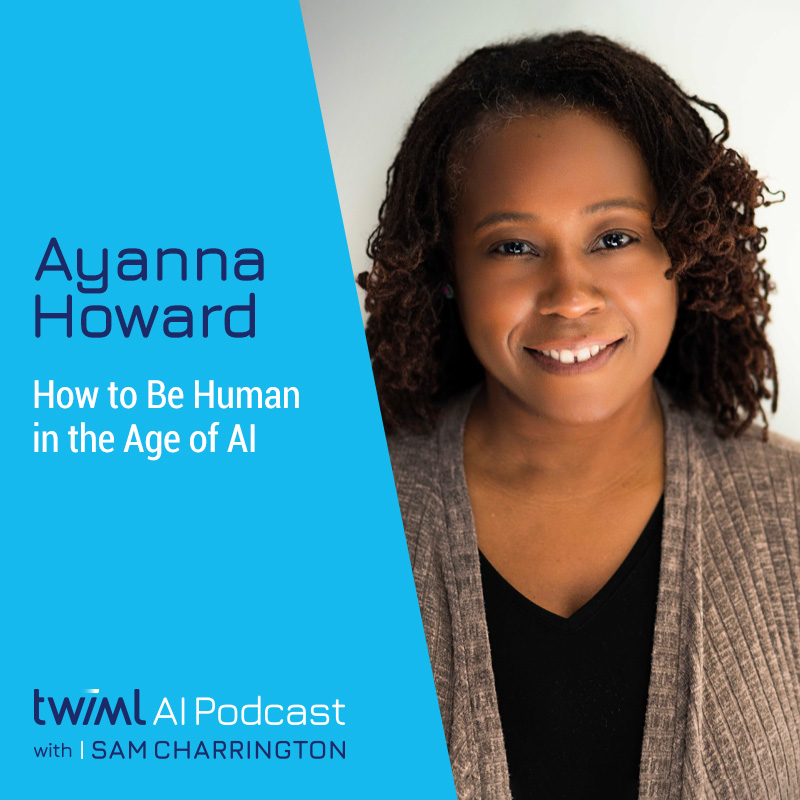 How to Be Human in the Age of AI with Ayanna Howard