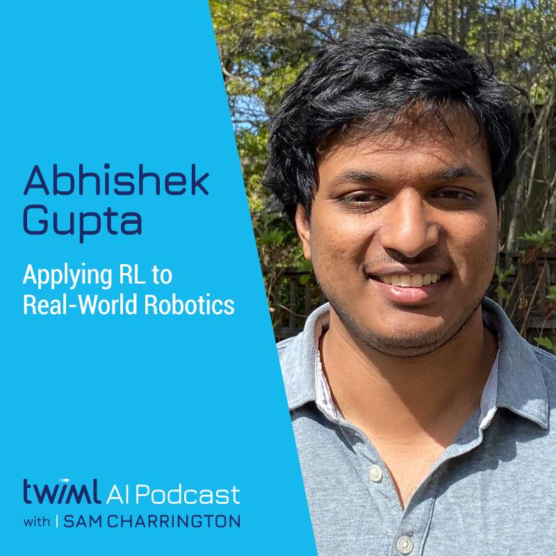Applying RL to Real-World Robotics with Abhishek Gupta