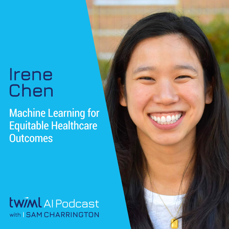 Machine Learning for Equitable Healthcare Outcomes with Irene Chen